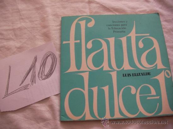 ANTIGUO LIBRO FLAUTA DULCE - LUIS ELIZALDE - ENVIO GRATIS A ESPAÑA (Música - Catálogos de Música, Libros y Cancioneros)