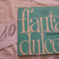 Catálogos de Música: ANTIGUO LIBRO FLAUTA DULCE - LUIS ELIZALDE - ENVIO GRATIS A ESPAÑA. Lote 108871484