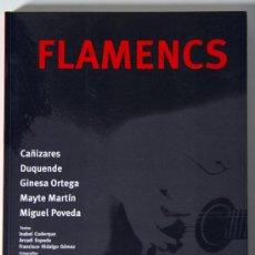 Catálogos de Música: LIBRO FLAMENCO CATALUÑA FLAMENCS POVEDA DUQUENDE MAYTE MARTIN CAÑIZARES GINESA ORTEGA ¡MUY RARO!. Lote 38772436