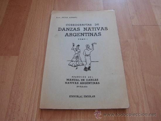 COREOGRAFIAS DE DANZAS NATIVAS ARGENTINAS TOMO I .-PROF.PEDRO BERRUTI (Música - Catálogos de Música, Libros y Cancioneros)