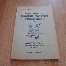 Catálogos de Música: COREOGRAFIAS DE DANZAS NATIVAS ARGENTINAS TOMO I .-PROF.PEDRO BERRUTI . Lote 38800896