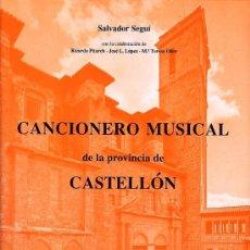 Catálogos de Música: SALVADOR SEGUÍ - CANCIONERO MUSICAL DE LA PROVINCIA DE CASTELLÓN - FOLKLORE VALENCIÀ. Lote 201190527