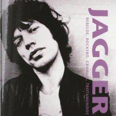 Catálogos de Música: MICK JAGGER · ROLLING STONES · REBELDE, ROCKERO, GRANUJA, TROTAMUNDOS · MARC SPITZ. Lote 38955088