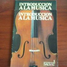 Catálogos de Música: INTRODUCCION A LA MUSICA DE OTTO KAROLYI - FASC. Nº 1 Y 2 DE EDIT. SALVAT ( AÑO 1982 ). Lote 39476832