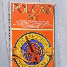 Catálogos de Música: POLCAR 1984. CATÁLOGO GENERAL DE DISCOS, CASSETTES Y COMPACT DISC DE MÚSICA CLASICA Y JAZZ.. Lote 39884984