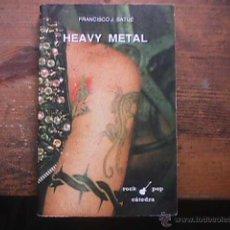 Catálogos de Música: HEAVY METAL, FRANCISCO J. SATUE, CATEDRA, 1992. Lote 40196500