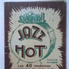 Catálogos de Música: JAZZ - HOT TERCER VOLUMEN, LAS 40 MODERNAS CANCIONES DE GRAN EXITO, AÑOS 40, PUBLICACIONES CINEMA. Lote 40283226