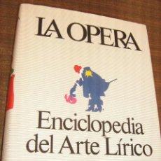Catálogos de Música: LA OPERA ENCICLOPEDIA DEL ARTE LIRICO - AGUILAR 1979. Lote 41581472