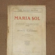 Catálogos de Música: MARIA SOL POR JOSE RAMOS MARTIN. ZARZUELA EN DOS ACTOS. 1º EDICION. MADRID. 1925. DEDICATORIA. LEER. Lote 42359739