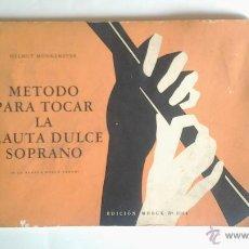 Catálogos de Música: METODO PARA TOCAR LA FLAUTA DULCE SOPRANO, HELMUT MONKEMEYER, 1966.. Lote 43388096