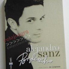Catálogos de Música: ALEJANDRO SANZ POR DERECHO LIBRO J DE LA IGLESIA FOTOS VIVENCIAS GIRAS MÚSICA CANTANTE ESPAÑOL ÍDOLO. Lote 43498949