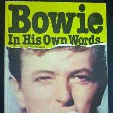Catalogues de Musique: BOWIE IN HIS OWN WORDS, BOWIE EN SUS PROPIAS PALABRAS - LIBRO EN INGLÉS. Lote 31220406