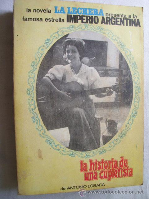 LA HISTORIA DE UNA CUPLETISTA. IMPERIO ARGENTINA. LOSADA, ANTONIO. 1966 (Música - Catálogos de Música, Libros y Cancioneros)