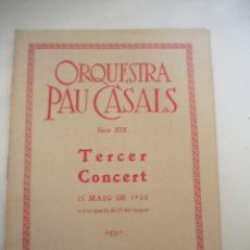 Catálogos de Música: PROGRAMA DE LA ORQUESTA PAU CASALS SERIE XIX TERCER CONCIERTO 15-5-1930 PALAU DE LA MUSICA.. Lote 44094659