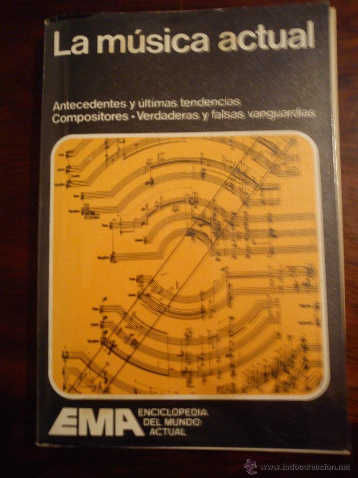 LA MUSICA ACTUAL - ENCICLOPEDIA DEL MUNDO (Música - Catálogos de Música, Libros y Cancioneros)