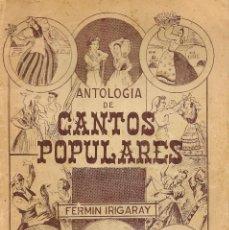 Catálogos de Música: * CANCIONES POPULARES ESPAÑA * ANTOLOGÍA DE CANTOS POPULARES / FERMIN IRIGARAY. Lote 45027114