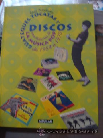 GUATEQUES, TOCATAS Y DISCOS - HISTORIA DE LA MUSICA POP 1954-1970 (Música - Catálogos de Música, Libros y Cancioneros)