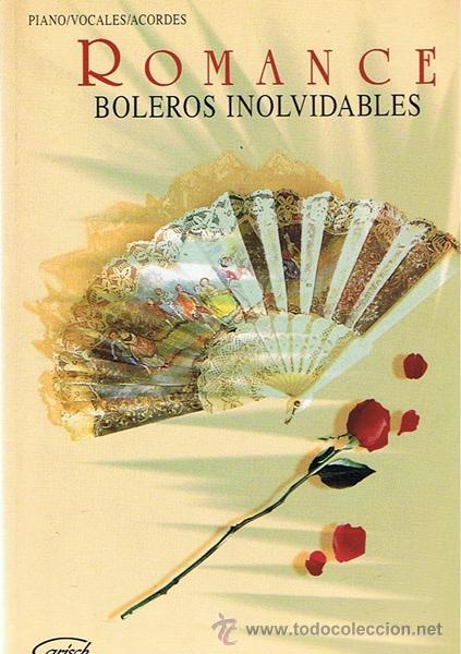 ROMANCE : BOLEROS INOLVIDABLES (Música - Catálogos de Música, Libros y Cancioneros)