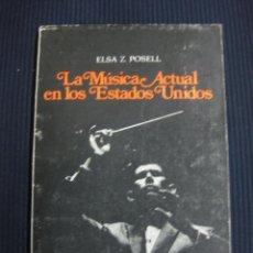 Catálogos de Música: LA MUSICA ACTUAL EN LOS ESTADOS UNIDOS. ELSA Z. POSELL. RODOLFO ALONSO EDITOR... Lote 194529956