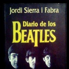 Catálogos de Música: DIARIO DE LOS BEATLES JORDI SIERRA I FABRA PLAZA & JANÉS BARCELONA 1995 PRIMERA EDICIÓN. Lote 149914508
