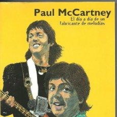 Catálogos de Música: PAUL MCCARTNEY BEATLES DIA A DIA DE UN FABRICANTE DE MELODIAS LIBRO EDITADO EN ESPAÑA. Lote 46104439