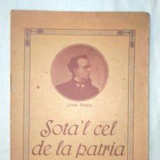 Catálogos de Música: SOTA'L CEL DE LA PATRIA JOSEP BURGAS 1916 CASA EDITORIAL DE TEATRE ESTEVE RIPOLL CASTELLÓ D'EMPÚRIES. Lote 46543100