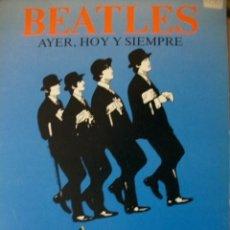 Catálogos de Música: BEATLES AYER HOY Y SIEMPRE ESPAÑA 1983 COMO NUEVO. Lote 46705465