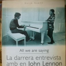 Catálogos de Música: LIBRO ALL WE ARE SAYING. LA DARRERA ENTREVISTA AMB EN JOHN LENNON I LA YOKO ONO BEATLES . Lote 46742098
