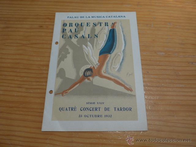 CATALOGO ANTIGUO DE ORQUESTRA PAU CASALS AL PALAU DE LA MUSICA CATALANA, 1932, REPUBLICA, BARCELONA (Música - Catálogos de Música, Libros y Cancioneros)