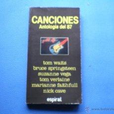 Catálogos de Música: CANCIONES-ANTOLOGIA DEL 87 ESPIRAL LIBRO 1988 TRADUCCION DE CANCIONES POR ALBERTO MANZANO PDELUXE. Lote 48526188