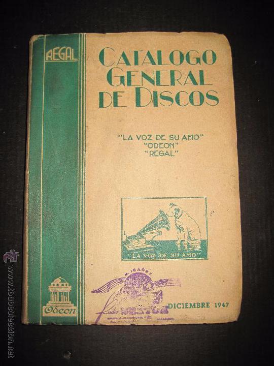 CATALOGO GENERAL DE DISCOS LA VOZ DE SU AMO - ODEON- REGAL-AÑO 1947 - 240 PAGINAS (Música - Catálogos de Música, Libros y Cancioneros)