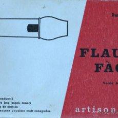 Catálogos de Música: LIBRO METODO INSTRUCCIONES FLAUTA FACIL - POR RAMON CAMPS VERSIO A ARTSISON SOPRA-TENOR. Lote 48940045