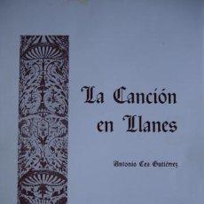 Catálogos de Música: LA CANCION DE LLANES ASTURIAS.ANTONIO CEA GUTIERREZ.1978.56 PG.DEDICATORIA AUTOR. Lote 50269628