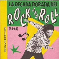 Catálogos de Música: LIBRO DE MUSICA-LA DECADA DORADA DEL ROCK & ROLL 1954/64-J A HIDALGO EDICOMUNICACION 1987. Lote 50596284