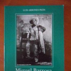 Catálogos de Música: MIGUEL BARROSA, GRAN TENOR DE OPERA. LUIS ARRONES PEON. ASOCIACION ASTURIANA DE AMIGOS DE LA OPERA.. Lote 50794427