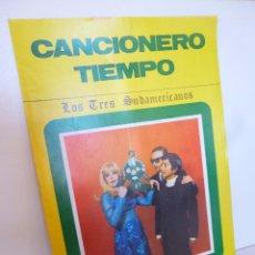 Catálogos de Música: CANCIONERO TIEMPO. LOS TRES SUDAMERICANOS 12 PGS. FOTOS EN BN (ED. VILMAR, 1971). Lote 195035705