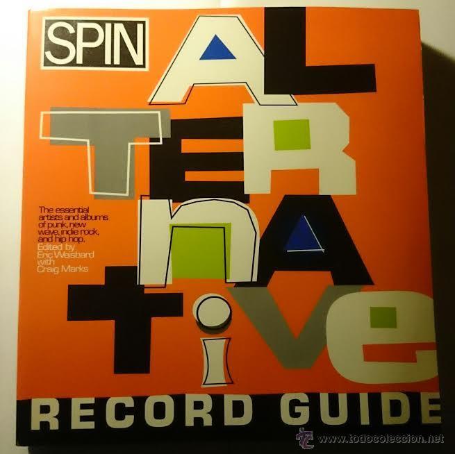 SPIN THE ALTERNATIVE RECORD GUIDE (ALBUMES+ARTISTAS PUNK, NEW WAVE, INDIE ROCK, HIP HOP) (EN INGLES) (Música - Catálogos de Música, Libros y Cancioneros)