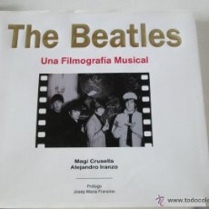Catálogos de Música: THE BEATLES - UNA FILMOGRAFIA MUSICAL - CRUSELLS / IRANZO - LIBRO 1995. Lote 52986017