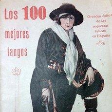 Catálogos de Música: ´LOS 100 MEJORES TANGOS´. ANTIGUO CANCIONERO EDITADO EN BARCELONA C 1930. Lote 53107348