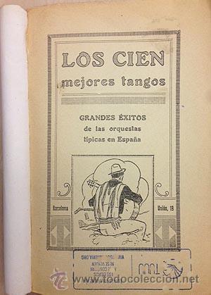 Catálogos de Música: ´Los 100 mejores tangos´. Antiguo Cancionero editado en Barcelona c 1930 - Foto 2 - 53107348