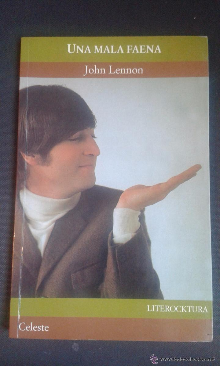UNA MALA FAENA, TEXTO Y DIBUJOS DE JOHN LENNON ( THE BEATLES ) ED.CELESTE 1999, LITEROCKTURA (Música - Catálogos de Música, Libros y Cancioneros)