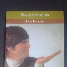 Catálogos de Música: UNA MALA FAENA, TEXTO Y DIBUJOS DE JOHN LENNON ( THE BEATLES ) ED.CELESTE 1999, LITEROCKTURA. Lote 53467296