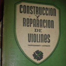 Catálogos de Música: CONSTRUCCION Y REPARACION DE VIOLINES.ROBAT ALTON.1945.159 PG EDICCION NUMERADA. Lote 53902214