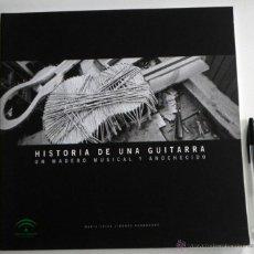 Catálogos de Música: HISTORIA DE UNA GUITARRA - UN MADERO MUSICAL Y ANOCHECIDO - LIBRO FOTOGRAFÍA ARTE MÚSICA FOTOS JOYA. Lote 53981349