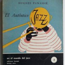 Catálogos de Música: JAZZ 1958 BUENOS AIRES * EL AUTENTICO JAZZ * HUGHES PANASSIE. Lote 55156142