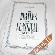 Catálogos de Música: THE BEATLES FOR CLASSICAL GUITAR, BOOK II, WISE PUBLICATIONS. Lote 55349518