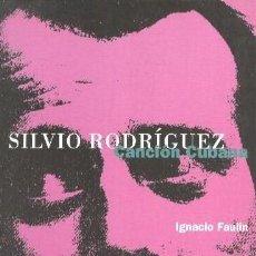 Catálogos de Música: SILVIO RODRIGUEZ CANCION CUBANA LIBRO DE IGNACIO FAULIN CON FOTOGRAFIAS 1995 LA MASCARA. Lote 56726086