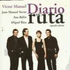 Catálogos de Música: DIARIO DE RUTA.2 EDICION EL GUSTO ES NUESTRO. VICTOR MANUEL/JOAN M. SERRAT/ ANA BELÉN/ MIGUEL RÍOS.. Lote 56726353