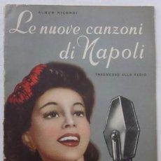 Catálogos de Música: ALBUM RICORDI - LE NUOVE CANZONI DI NAPOLI TRAMESSE A LA RADIO - AÑO 1953. Lote 56804258