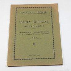 Catálogos de Música: CATALOGO GENERAL IBERIA MUSICAL RIBALTA Y BOILEAU BARCELONA 1925 49 PAGINAS MUY RARO. Lote 58106827